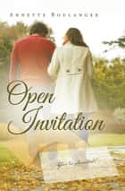 Open Invitation ebook by Annette Boulanger