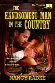 The Handsomest Man in the Country ebook by Nancy Radke