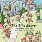 The Elf's Secret ebook by Rosita Bird, Sarah Waterfield