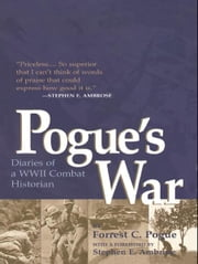 Pogue's War - Diaries of a WWII Combat Historian ebook by Kobo.Web.Store.Products.Fields.ContributorFieldViewModel