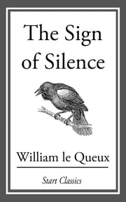 The Sign of Silence ebook by William Le Queux