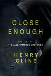 Close Enough ebook by Henry Cline
