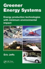 Greener Energy Systems: Energy Production Technologies with Minimum Environmental Impact