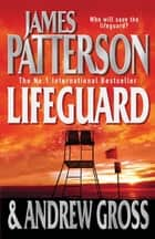 Lifeguard ebook by James Patterson, Andrew Gross