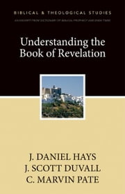 Understanding the Book of Revelation - A Zondervan Digital Short ebook by J. Scott Duvall,J. Daniel Hays,C. Marvin Pate