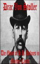 The Ghost of H.H. Holmes in Murder Castle ebook by Drac Von Stoller