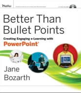 Better Than Bullet Points - Creating Engaging e-Learning with PowerPoint ebook by Jane Bozarth
