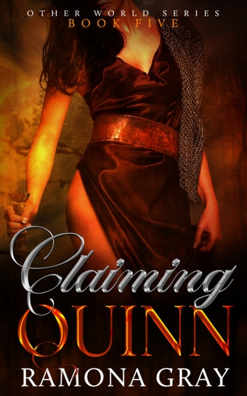 Claiming Quinn (Other World Series Book Five) ebook by Ramona Gray