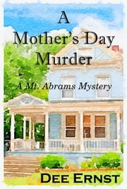 A Mother's Day Murder - Mt. Abrams Mysteries, #1 ebook by Dee Ernst