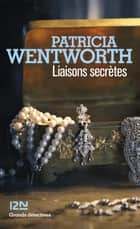 Liaisons secrètes ebook by Pascale HAAS, Patricia WENTWORTH