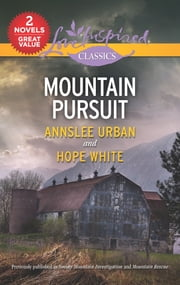 Mountain Pursuit - A 2-in-1 Collection ebook by Annslee Urban, Hope White