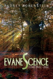 EVANESCENCE - STORIES 1950's - 2000 ebook by Audrey Borenstein