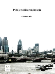 Pillole socioeconomiche ebook by Federico Zia