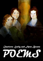 Poems ebook by Charlotte, Emily and Anne Bronte