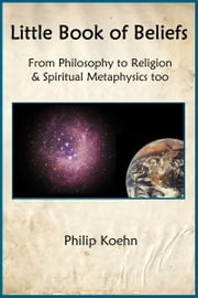 Little Book of Beliefs ebook by Philip Koehn
