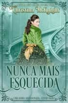 Nunca mais Esquecida ebook by Christina McKnight