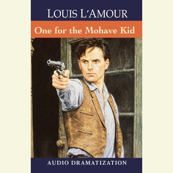 The One for the Mojave Kid audiobook by Louis L'Amour