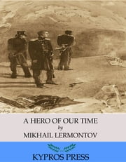 A Hero of Our Time ebook by M.Y. Lermontov,J.H. Wisdom,Marr Murray