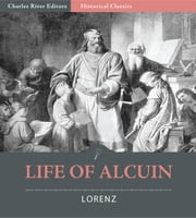 Life of Alcuin ebook by Frederick Lorenz