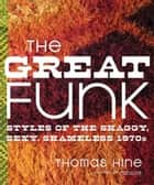 The Great Funk ebook by Thomas Hine