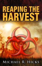 Reaping The Harvest (Harvest Trilogy, Book 3) ebook by Michael R. Hicks