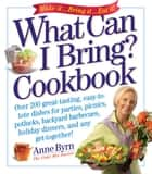 What Can I Bring? Cookbook ebook by Anne Byrn
