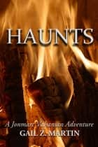 Haunts ebook by Gail Z. Martin