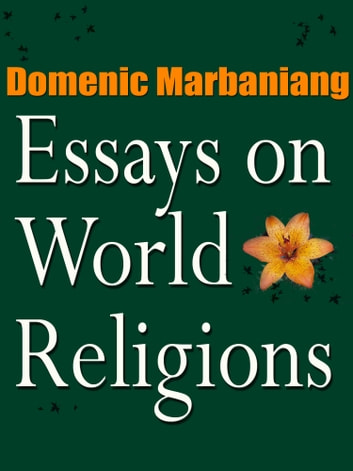 Essays on world religions ebook by domenic marbaniang essays on world religions ebook by domenic marbaniang fandeluxe Choice Image
