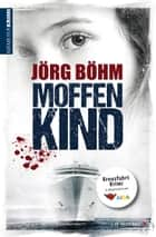 Moffenkind eBook by Jörg Böhm