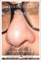 14 Fun Facts About Noses: A 15-Minute Book ebook by Jeannie Meekins