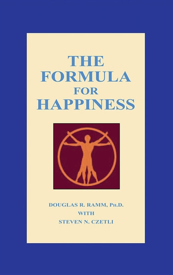 The Formula for Happiness ebook by Steven N. Czetli,Douglas R. Ramm
