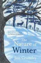 The Nature of Winter ebook by Jim Crumley