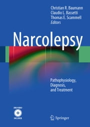 Narcolepsy - Pathophysiology, Diagnosis, and Treatment ebook by