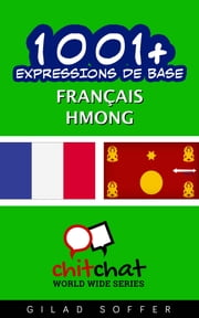 1001+ Expressions de Base Français - Hmong ebook by Gilad Soffer