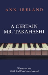 A Certain Mr. Takahashi ebook by Ann Ireland
