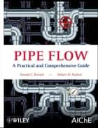 Pipe Flow ebook by Donald C. Rennels,Hobart M. Hudson
