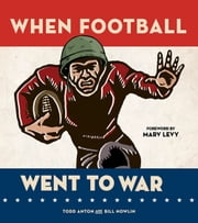 When Football Went to War ebook by Todd Anton,Bill Nowlin,Marv Levy