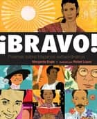 ¡Bravo! (Spanish language edition) - Poemas sobre Hispanos Extraordinarios ebook by Margarita Engle, Rafael Lopez
