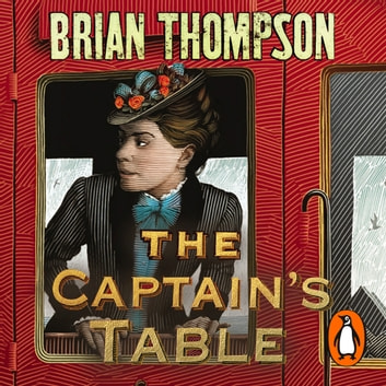 The Captain's Table - A Bella Wallis Mystery audiobook by Brian Thompson