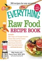 The Everything Raw Food Recipe Book ebook by Mike Snyder,Nancy Faass,Lorena Novak Bull