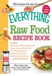 The Everything Raw Food Recipe Book ebook by Mike Snyder, Nancy Faass, Lorena Novak Bull