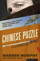 Chinese Puzzle - The Destroyer #3 ebook by Warren Murphy, Richard Sapir