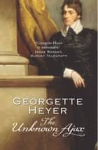 The Unknown Ajax ebook by Georgette Heyer
