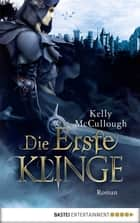 Die Erste Klinge - Roman ebook by Kelly McCullough, Frauke Meier