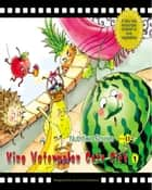 King Watermelon Gets Sick - A Fairy Tale that Encourages Children to Love Fruit ebook by Yang Lan