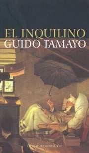 El inquilino ebook by Guido Tamayo