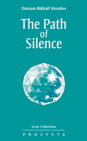 The Path of Silence 電子書 by Omraam Mikhaël Aïvanhov