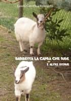 Barbetta la capra che ride e altre storie ebook by Laura Caterina Benedetti