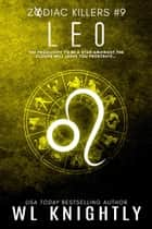 Leo - Zodiac Killers, #9 ebook by WL Knightly