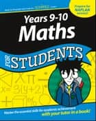 Years 9 - 10 Maths For Students ebook by Consumer Dummies